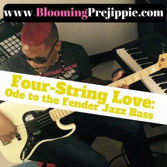 Blog-vember #6 Four-String Love:  Ode to the Fender Jazz Bass