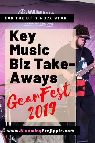 Gearfest 2019 Key Music Biz Take-Aways for the D.I.Y. Rock Star