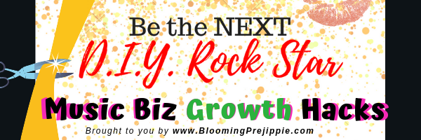 Music Biz Growth Hacks #1  --Blooming Prejippie Zine
