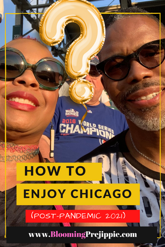 How to Enjoy Chicago Post-Pandemic (July 2021)