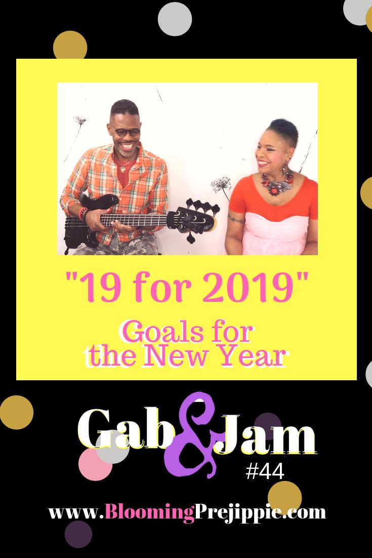 19 for 2019 Goals  --Blooming Prejippie Zine