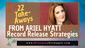 22 Take-Aways from Ariel Hyatt:  Record Release Strategies (for the D.I.Y. Rock Star)