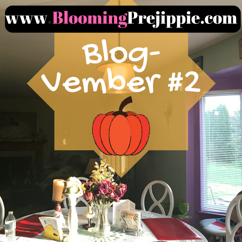 Blog-vember #2  --Blooming Prejippie