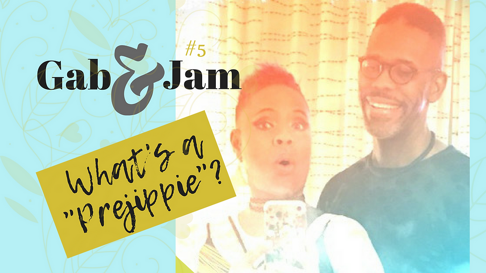 "What's a ""Prejippie""? Gab & Jam Episode 5  --Blooming Prejippie Zine"