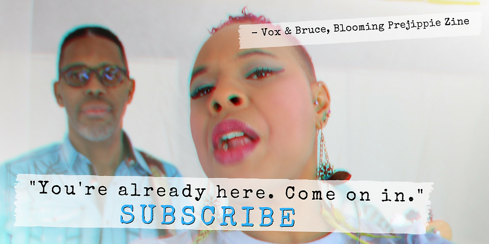 Subscribe  -- Blooming Prejippie Zine