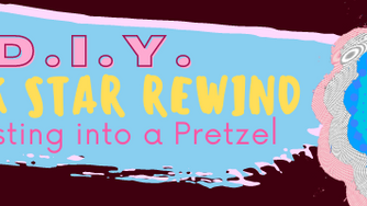 D.I.Y. Rock Star Rewind: Not Twisting into a Pretzel Anymore (January 2021)