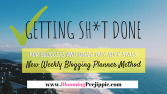 Getting Sh*t Done:  a New Weekly Blogging Planner Method
