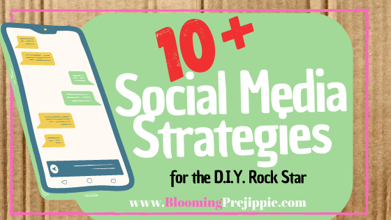 10+ Social Media Strategies for the D.I.Y. Rock Star Blog Post  --Blooming Prejippie