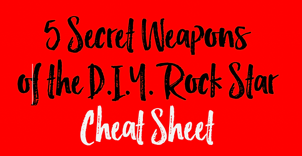 5 Secret Weapons of the D.I.Y. Rock Star