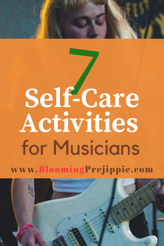 7 Self-Care Activities for Musicians