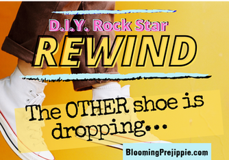 D.I.Y. Rock Star Rewind:  The OTHER shoe is dropping… 👟 (October 2021)