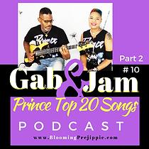 Gab and Jam Ep 9 and Ep 10 Prince Top 20