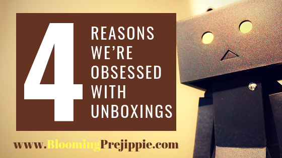 4 Reasons We're Obsessed with Unboxings  --Blooming Prejippie Zine