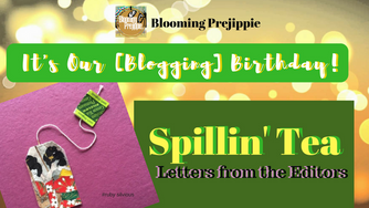 Spillin' Tea:  It's Our [Blogging] Birthday!
