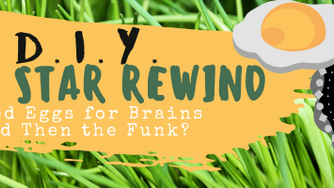 Rock Star Rewind: Fried Eggs for Brains And Then the Funk? (August 2020)