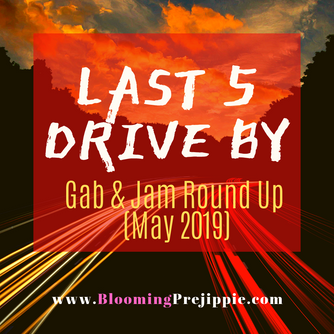 Last 5 Drive By: Gab and Jam Round Up (May 2019)