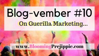 Blog-Vember #10 On Guerilla Marketing…