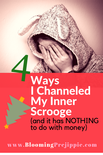 4 Ways I Channeled My Inner Scrooge     (and it has NOTHING to do with money)