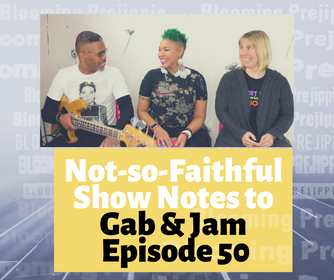Insights from the Mind of a Music Blogger: Not-so-Faithful Show Notes to Gab & Jam Episode 50 (w