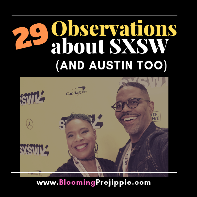 Observations about SXSW 2019  --Blooming Prejippie