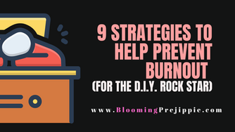 9 Strategies to Help Prevent Burnout (for the D.I.Y. Rock Star)