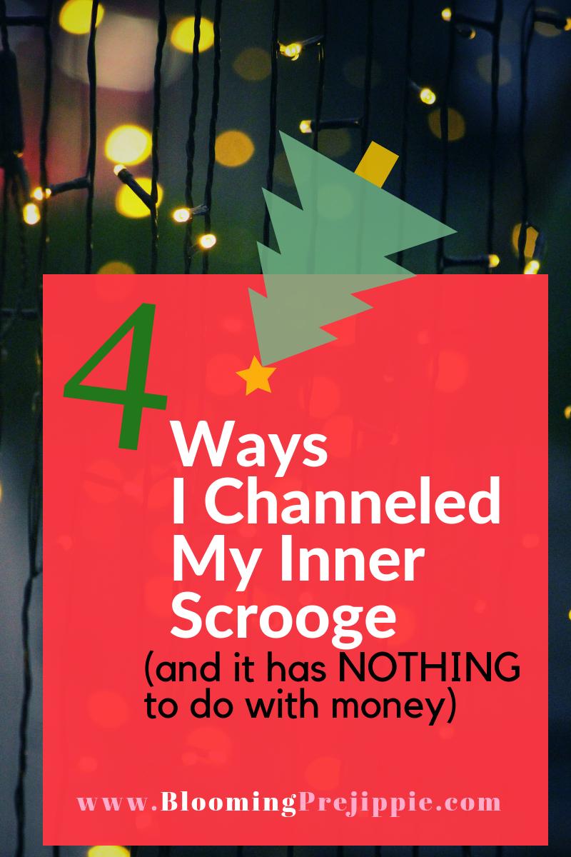 4 Ways I'm Like Scrooge --Blooming Prejippie