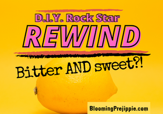 D.I.Y. Rock Star Rewind:  Bitter AND Sweet?! 🍋 🍭 (August 2021)