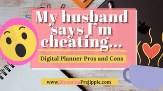 My husband says I'm cheating:  Digital Planner Pros and Cons 📝