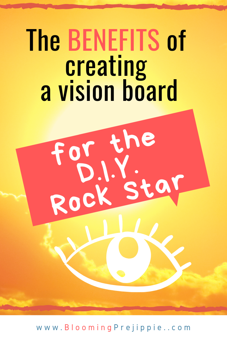 Benefits of Vision Board for Rock Stars  --Blooming Prejippie Zine