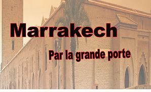 Entrer dans marrakech par la grande porte.
