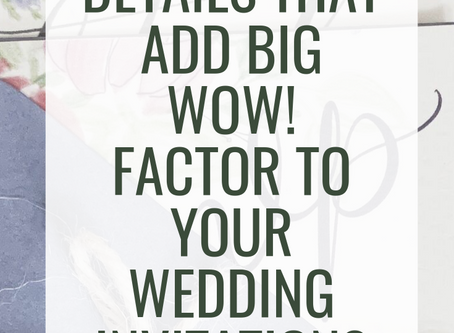 5 Small Details That Add Big WOW! Factor To Your Wedding Invitations