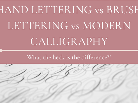 Hand lettering vs brush lettering vs modern calligraphy: What the heck is the difference?!