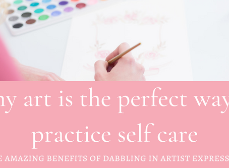 Why art is the perfect way to practice of self care