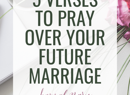 5 Bible Verses To Pray Over Your Future Marriage