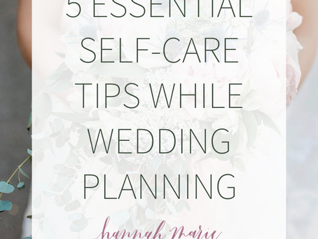 5 Essential Self-Care Tips While Wedding Planning