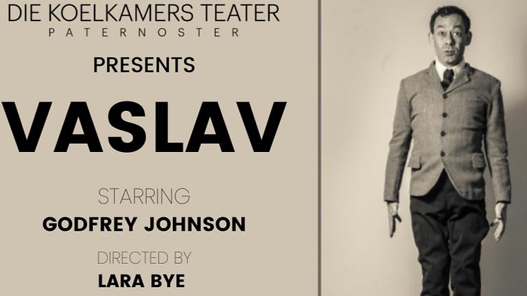 VASLAV: Starring Godfrey Johnson & Directed by Lara Bye