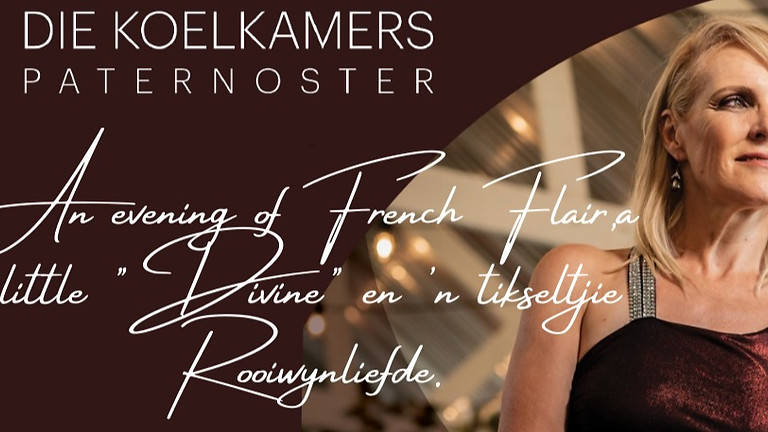 "HELENA HETTEMA -'An evening of French Flair a little  ""Divine"" en 'n tikseltjie Rooiwynliefde ."