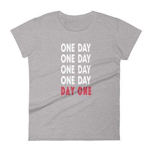 One Day, Day One - Women's Tee