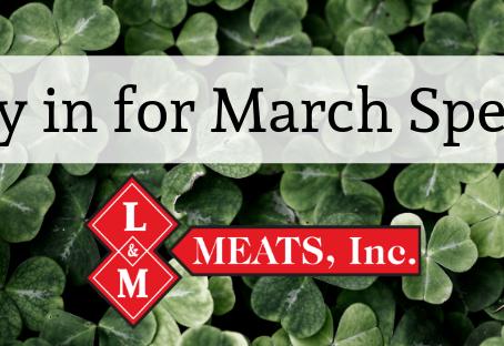 March Specials at L & M Meats