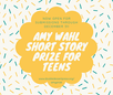 Second Annual Amy Wahl Short Story Prize for Teens