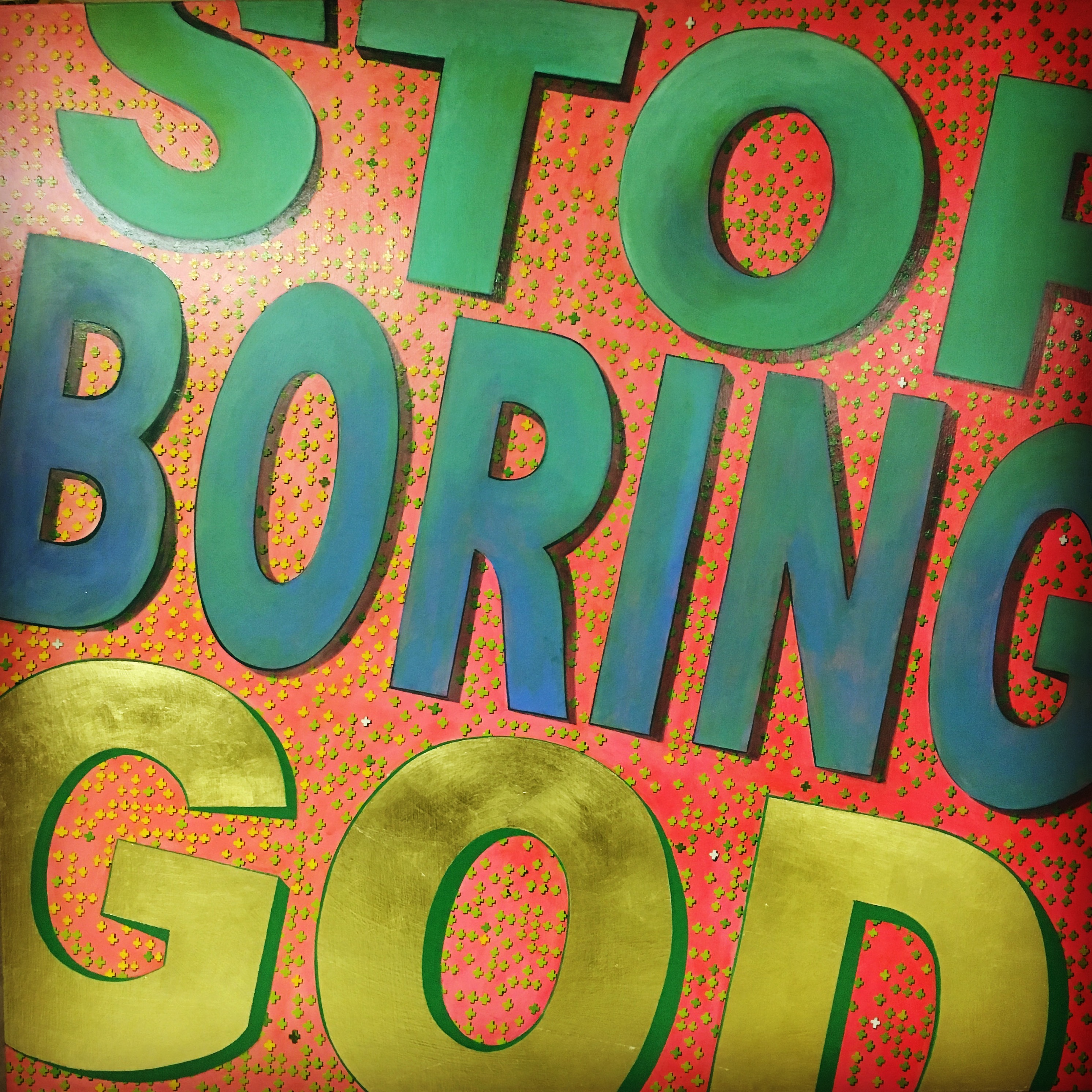 STOP BORING GOD