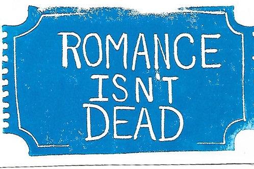Romance Isn't Dead