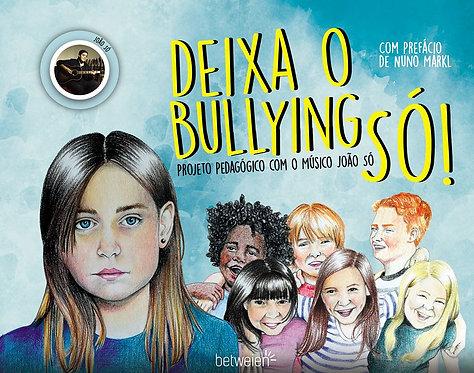 Deixa o Bullying só!