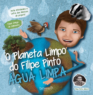 O Planeta Limpo do Filipe Pinto - Água Limpa