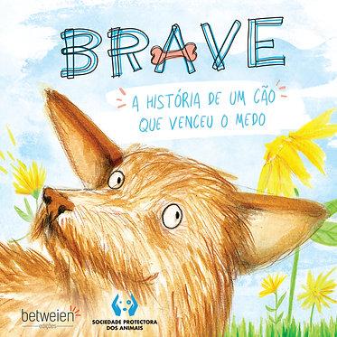 Brave - A história de um cão que venceu o medo