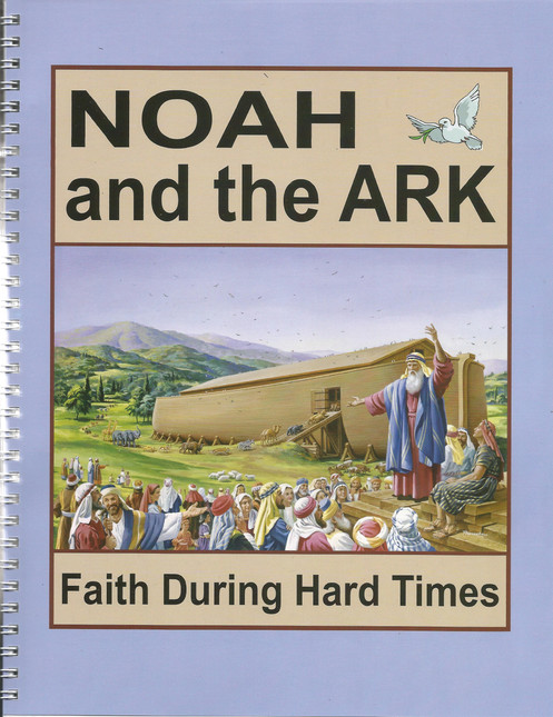 NOAH AND THE ARK: Faith During Hard Times