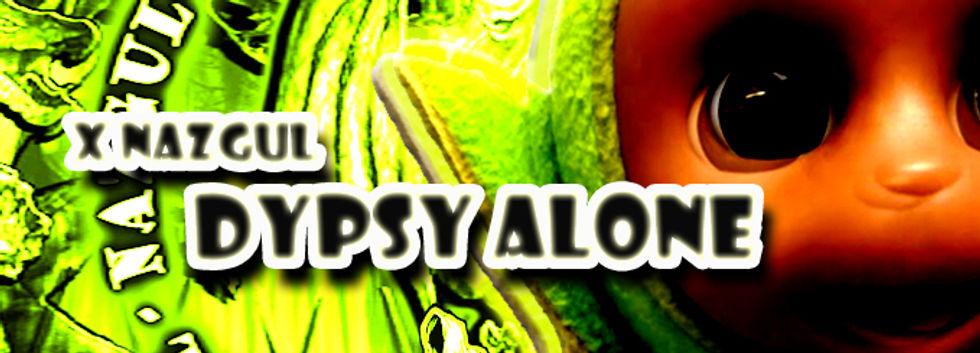 XNazgul - DypsyAlone