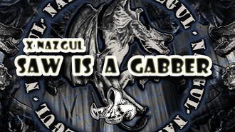 XNazgul - Saw Is A Gabber