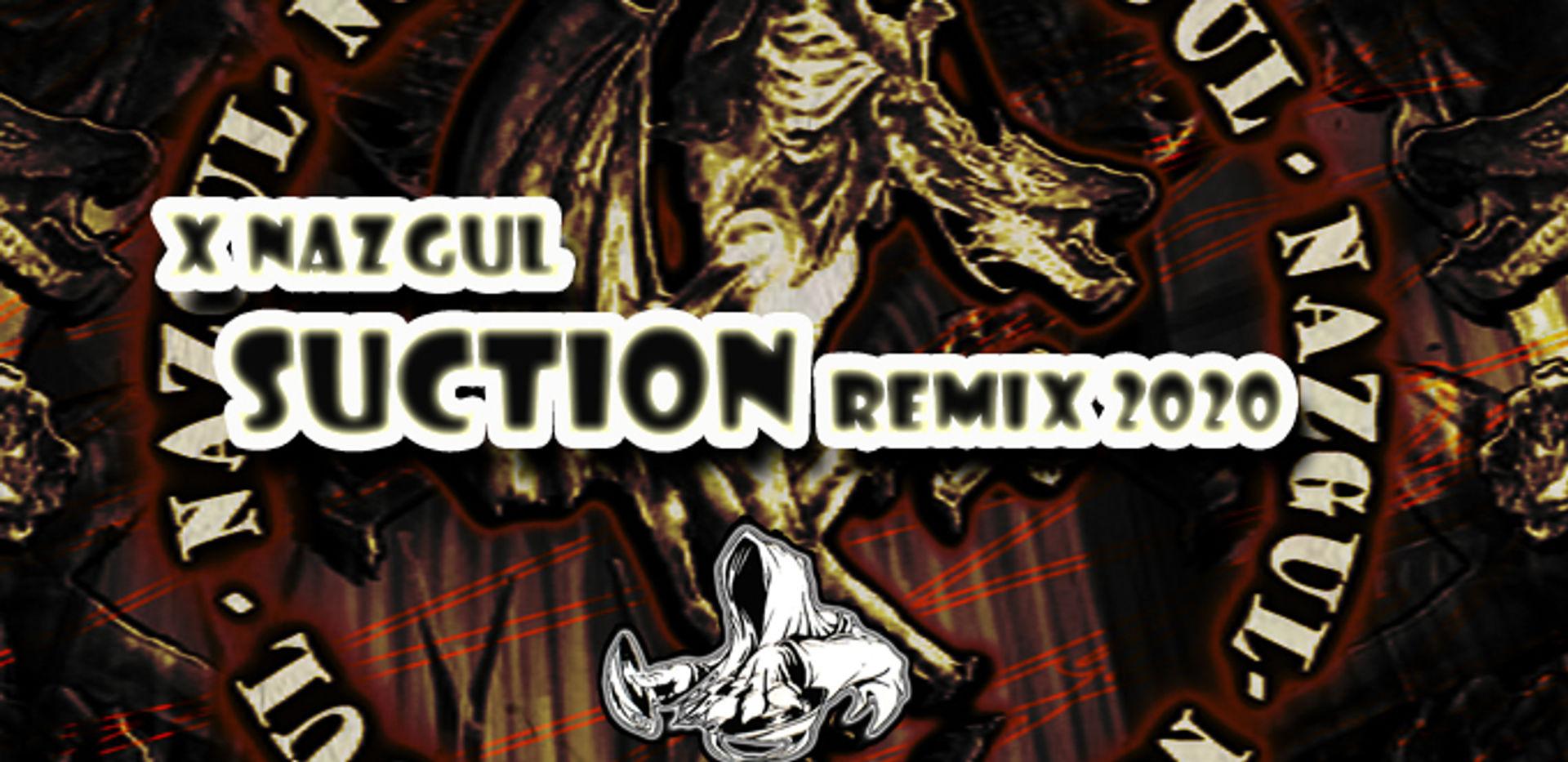 XNazgul - Suction (Remix 2020)