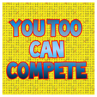 You Too Can Compete